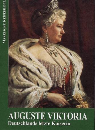 Auguste Viktoria, Germany's Last Kaiserin